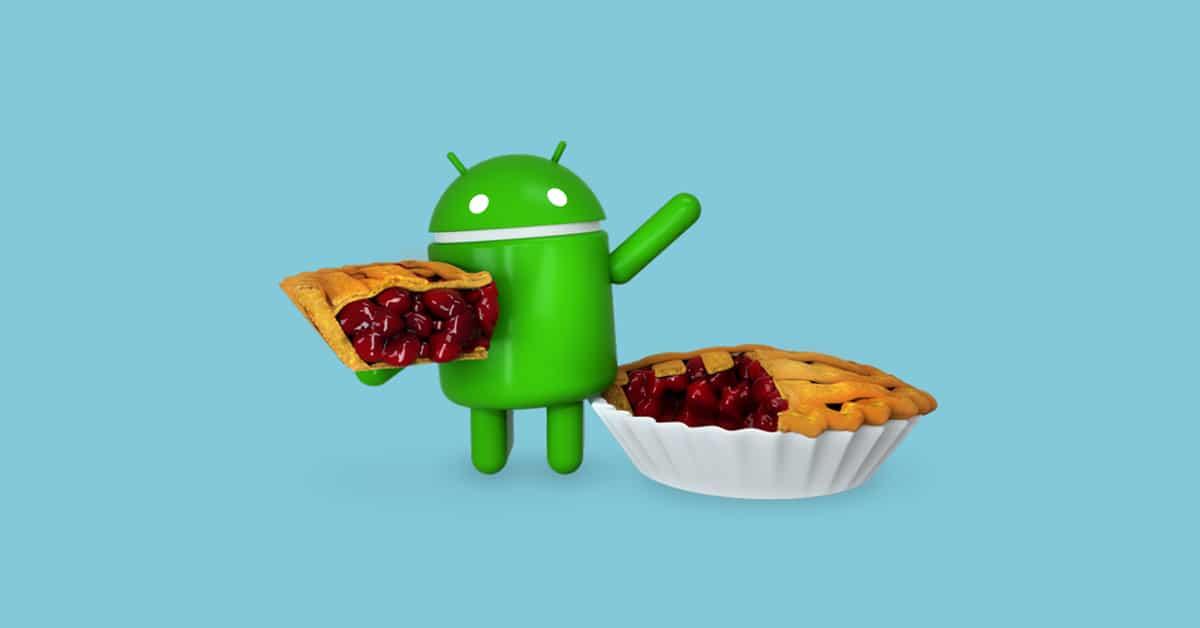 تعرف علي مميزات Android Pie وعلى تاريخ وصوله إلي جميع شركات الهواتف
